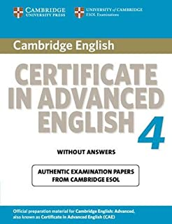 Cambridge Certificate in Advanced English 4 for Updated Exam Student's Book without answers: Official Examination Papers from University of Cambridge ESOL Examinations (CAE Practice Tests)