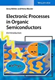 Electronic Processes in Organic Semiconductors - An Introduction - Anna Kohler