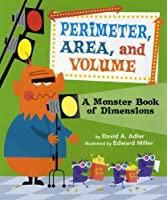 Perimeter, Area, and Volume: A Monster Book of Dimensions by David A. Adler(2013-01-01)