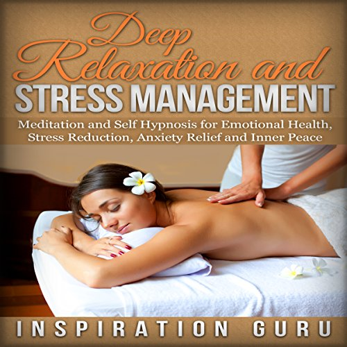 Deep Relaxation and Stress Management audiobook cover art