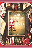 Enjoy coloring in Christmas: Enjoy coloring in Christmas notebook,workbook,activity book,journal,kids,teen,children