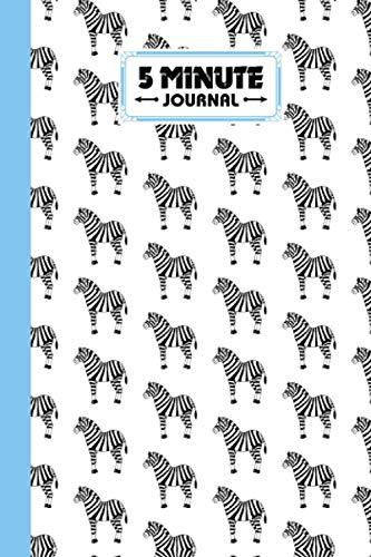 """Five Minute Journal: zebras 5 Minute Journal For Practicing Gratitude, Mindfulness and Accomplishing Goals, 120 Pages, Size 6"""" x 9"""" Design By Vinh Nguyen"""