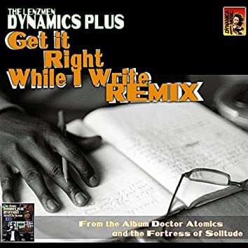 Get it Right While I Write (Remix)