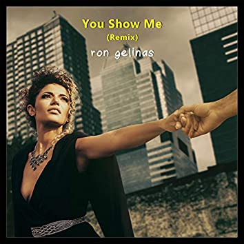 You Show Me (Remix)