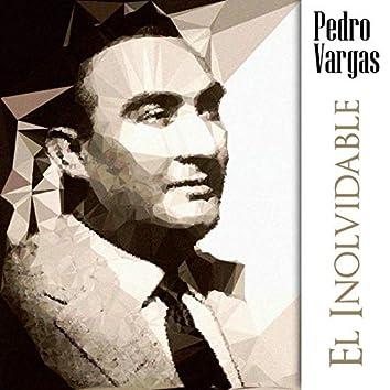 Pedro Vargas el Inolvidable