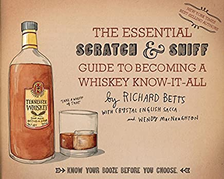 Essential Scratch and Sniff Guide to Becoming a Whiskey Know-It-All