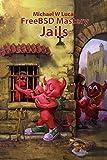 FreeBSD Mastery: Jails (IT Mastery)