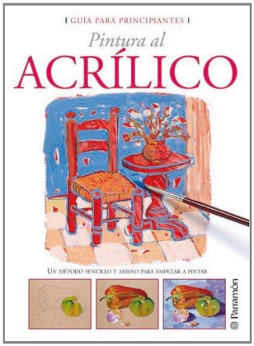 Guía para principiantes pintura al acrílico (Guías para principiantes)