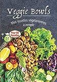 Veggie Bowls Mes recettes végétariennes à remplir: Livre de recette a remplir⎪80 fiches préformatées ⎪bowlcake poke bowl et toutes vos recettes bowl⎪grande format