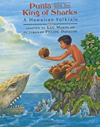 Punia and the King of Sharks: A Hawaiian Folktale adapted by Lee Wardlaw, illustrated by Felipe Davalos