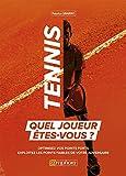 Tennis, quel joueur êtes-vous ?: Optimisez vos points forts, exploitez les points faibles de votre adversaire