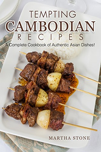 Tempting Cambodian Recipes: A Complete Cookbook of Authentic Asian Dishes! (English Edition)