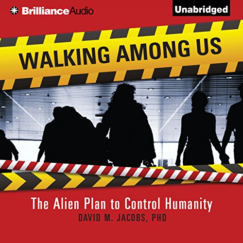 Walking Among Us     The Alien Plan to Control Humanity              Autor:                                                                                                                                 David M. Jacobs                               Sprecher:                                                                                                                                 Jeff Cummings                      Spieldauer: 9 Std. und 7 Min.     2 Bewertungen     Gesamt 5,0