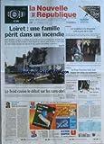 NOUVELLE REPUBLIQUE (LA) [No 19194] du 17/12/2007 - LOIRET UNE FAMILLE PERIT DANS UN...