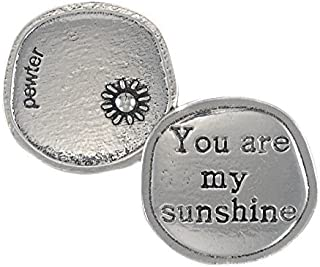 Crosby & Taylor You are My Sunshine Pewter Sentiment Coin