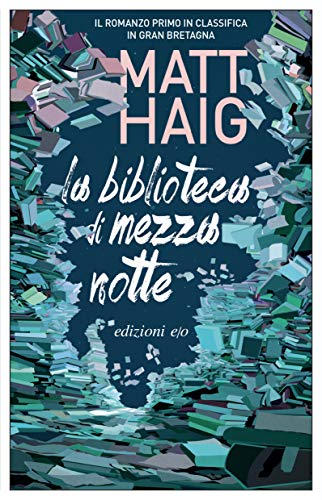 La Biblioteca di Mezzanotte di Matt Haig   Paola Novarese