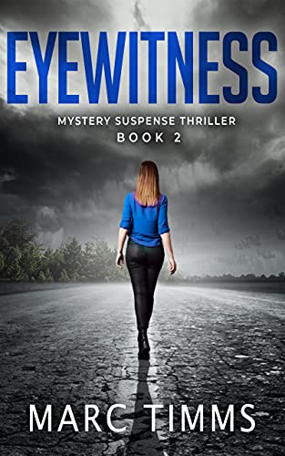 EYEWITNESS: A Gripping Mystery Suspense Thriller by [Marc Timms]