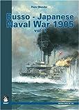 Russo-Japanese Naval War 1905, Vol. 1 (Maritime Series)