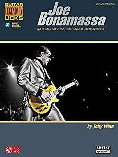 Joe Bonamassa Legendary Licks: An Inside Look at the Guitar Style of Joe Bonamassa (Guitar Legendary Licks)
