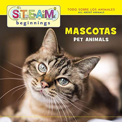 Mascotas / Pet Animals (Steam Beginnings) (English and Spanish Edition)