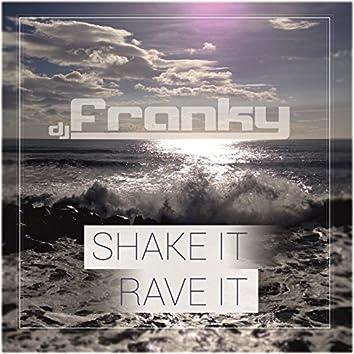 Shake It Rave It