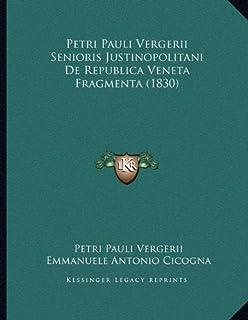 Petri Pauli Vergerii Senioris Justinopolitani de Republica Veneta Fragmenta (1830)