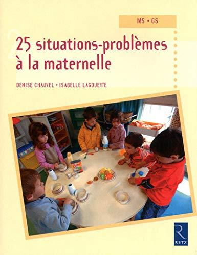 25 situations-problèmes à la maternelle