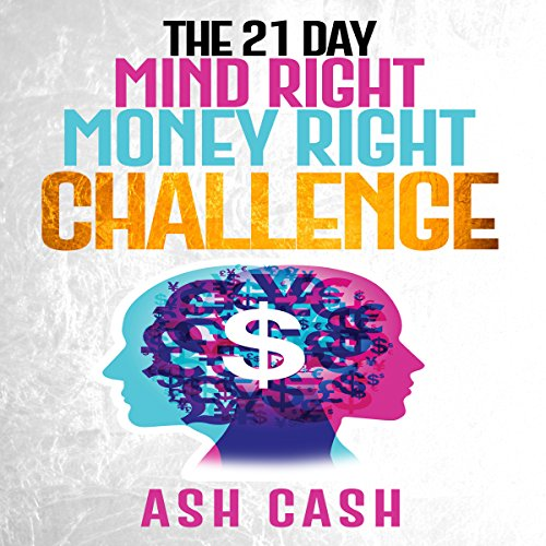The 21 Day Mind Right Money Right Challenge audiobook cover art