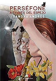 Perséfone a través del espejo par Sandra Andrés Belenguer