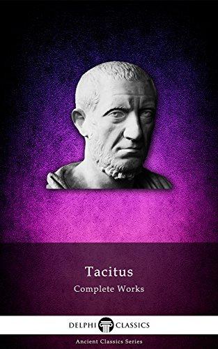 Delphi Complete Works of Tacitus (Illustrated) (Delphi Ancient Classics Book 24)