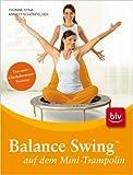Balance Swing (TM) auf dem Mini-Trampolin: Stopper: Das neue GlŸckshormone-Training ( Dezember 2008 )