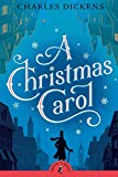A Christmas Carol: The Original Classic Story by Charles Dickens