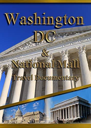 Washington DC & National Mall Travel Documentary