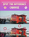 Spot the difference caboose: Picture puzzles for adults Can You Really Find All the Differences?