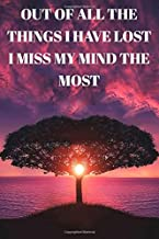 Out of all the things I have lost I miss my mind the most : Lined Notebook/Journal; Inspirational Gifts, Quote Dot Grid, D...