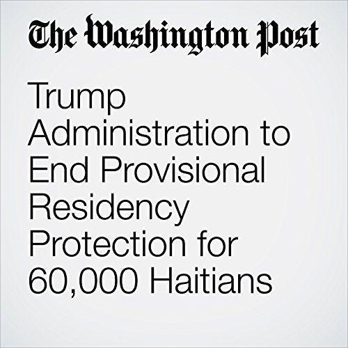 Trump Administration to End Provisional Residency Protection for 60,000 Haitians copertina