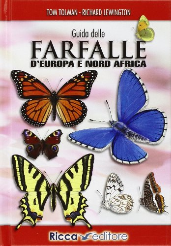 Guida delle farfalle d'Europa e Nord Africa. Ediz. illustrata