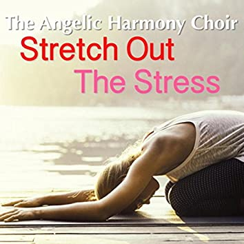 Stretch Out The Stress