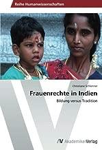 Frauenrechte in Indien: Bildung versus Tradition (German Edition)