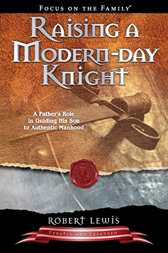 Compare Textbook Prices for Raising a Modern-Day Knight: A Father's Role in Guiding His Son to Authentic Manhood Revised & enlarged Edition ISBN 9781589973091 by Lewis, Robert