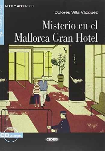 Misterio en el Mallorca gran hotel. Libro Con CD Audio [Lingua spagnola]: Misterio en el Mallorca Gran Hotel + CD