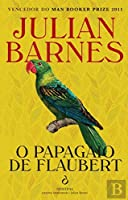 O Papagaio de Flaubert (Portuguese Edition)