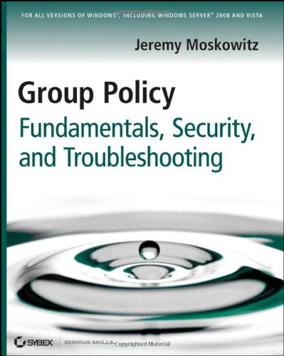 Download Group Policy: Fundamentals, Security, and Troubleshooting 0470275898