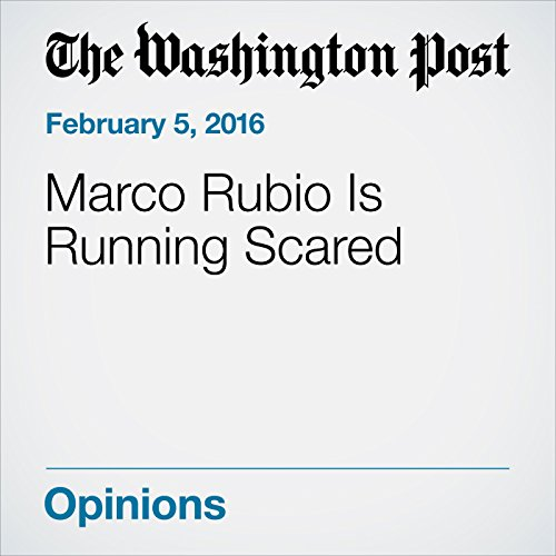 Marco Rubio Is Running Scared audiobook cover art