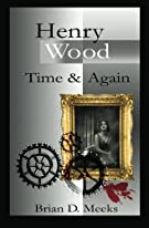 Henry Wood: Time and Again (Henry Wood Detective Series)