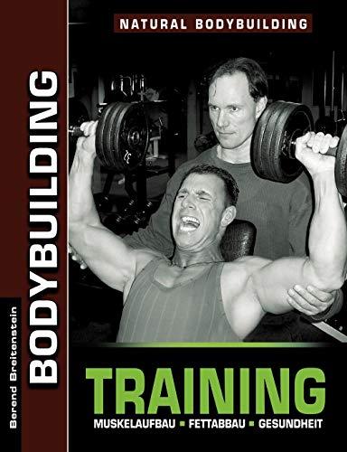Bodybuilding Training: Muskelaufbau, Fettabbau, Gesundheit