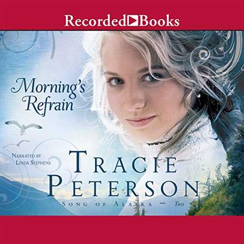 Morning's Refrain     Song of Alaska, Book 2              Auteur(s):                                                                                                                                 Tracie Petersen                               Narrateur(s):                                                                                                                                 Linda Stephens                      Durée: 10 h et 14 min     Pas de évaluations     Au global 0,0