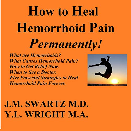 How to Heal Hemorrhoid Pain Permanently! audiobook cover art
