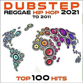 Dubstep Reggae Hip Hop 2021 to 2011 Top 100 Hits