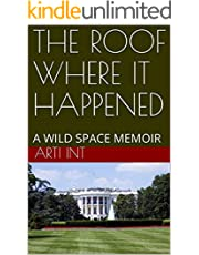 THE ROOF WHERE IT HAPPENED: A WILD SPACE MEMOIR (English Edition)